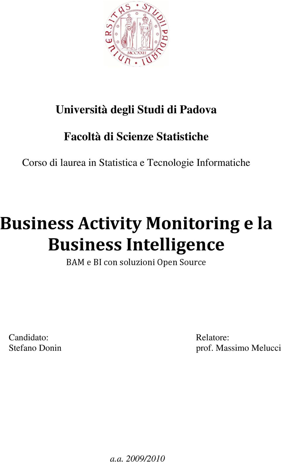 Monitoring e la Business Intelligence BAM e BI con soluzioni Open