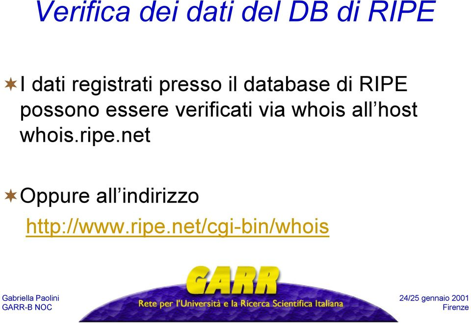 essere verificati via whois all host whois.ripe.