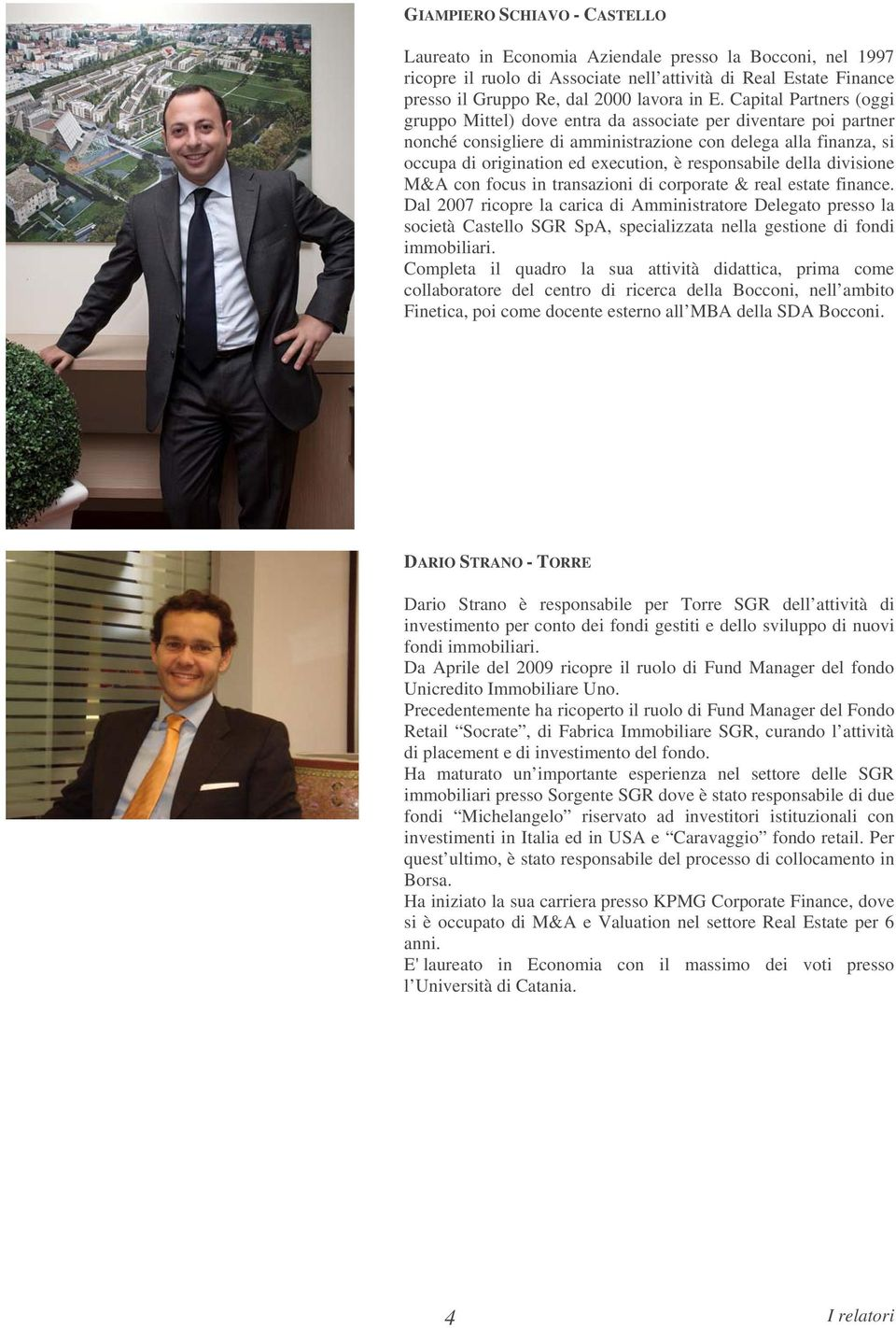 responsabile della divisione M&A con focus in transazioni di corporate & real estate finance.