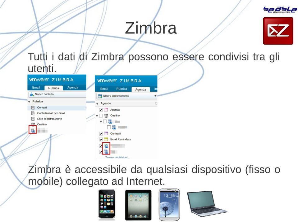 Zimbra è accessibile da qualsiasi