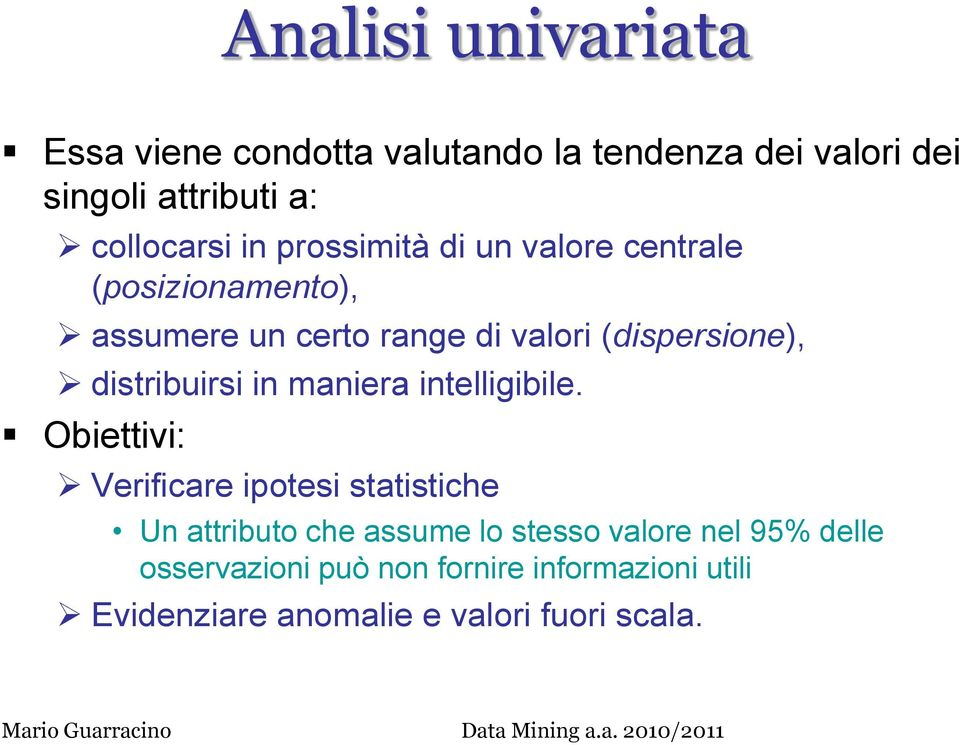 distribuirsi in maniera intelligibile.