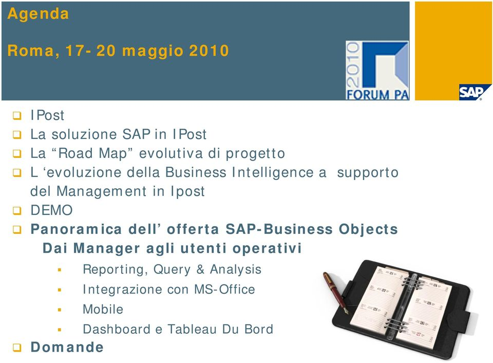 DEMO Panoramica dell offerta SAP-Business Objects Dai Manager agli utenti operativi