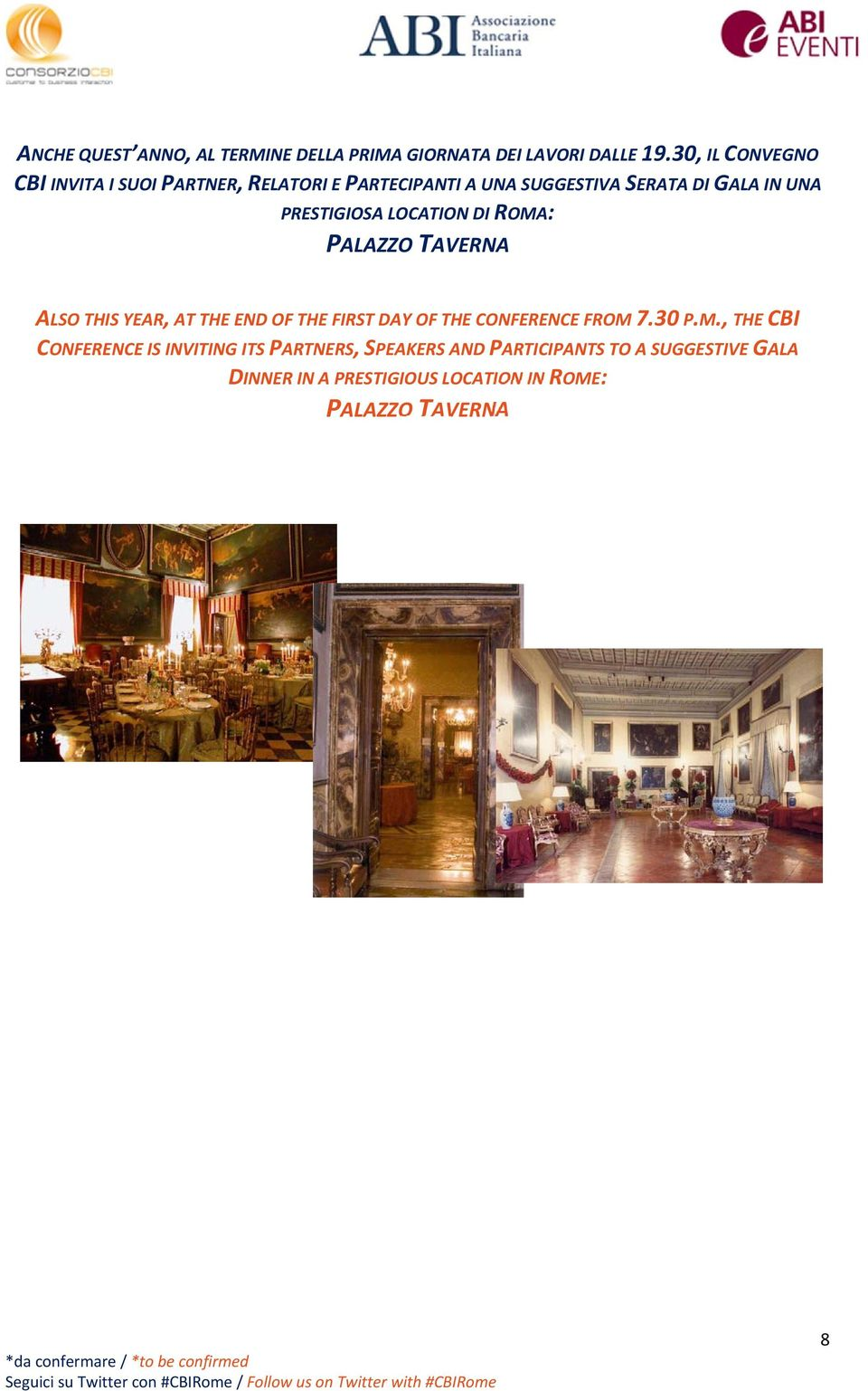 PRESTIGIOSA LOCATION DI ROMA: PALAZZO TAVERNA ALSO THIS YEAR, AT THE END OF THE FIRST DAY OF THE CONFERENCE FROM