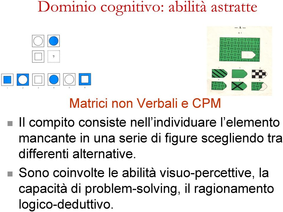 scegliendo tra differenti alternative.