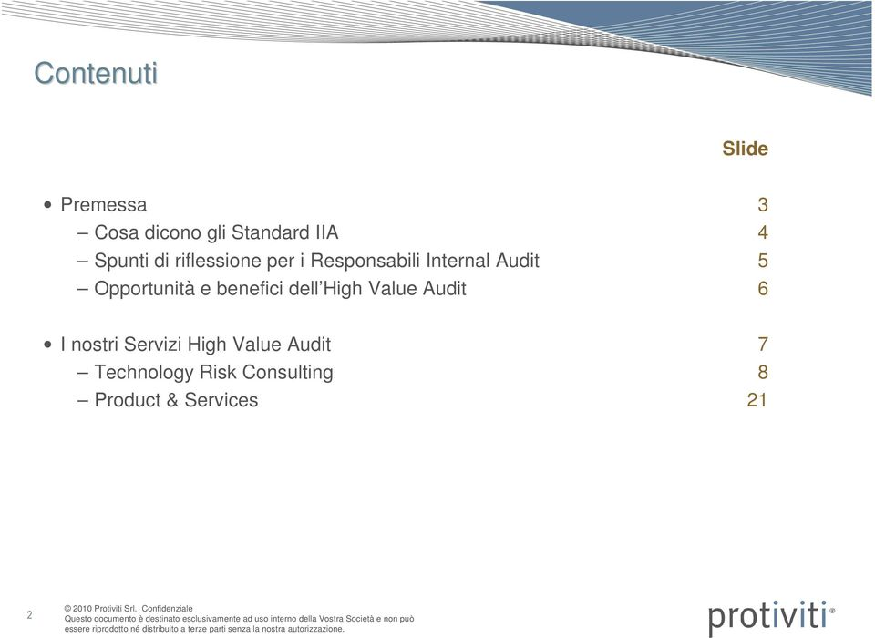 Opportunità e benefici dell High Value Audit 6 I nostri