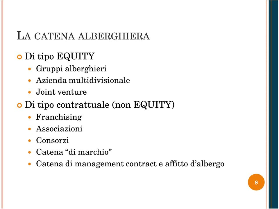 contrattuale (non EQUITY) Franchising Associazioni