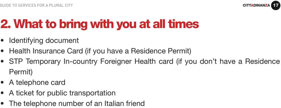 have a Residence Permit) STP Temporary In-country Foreigner Health card (if you don t