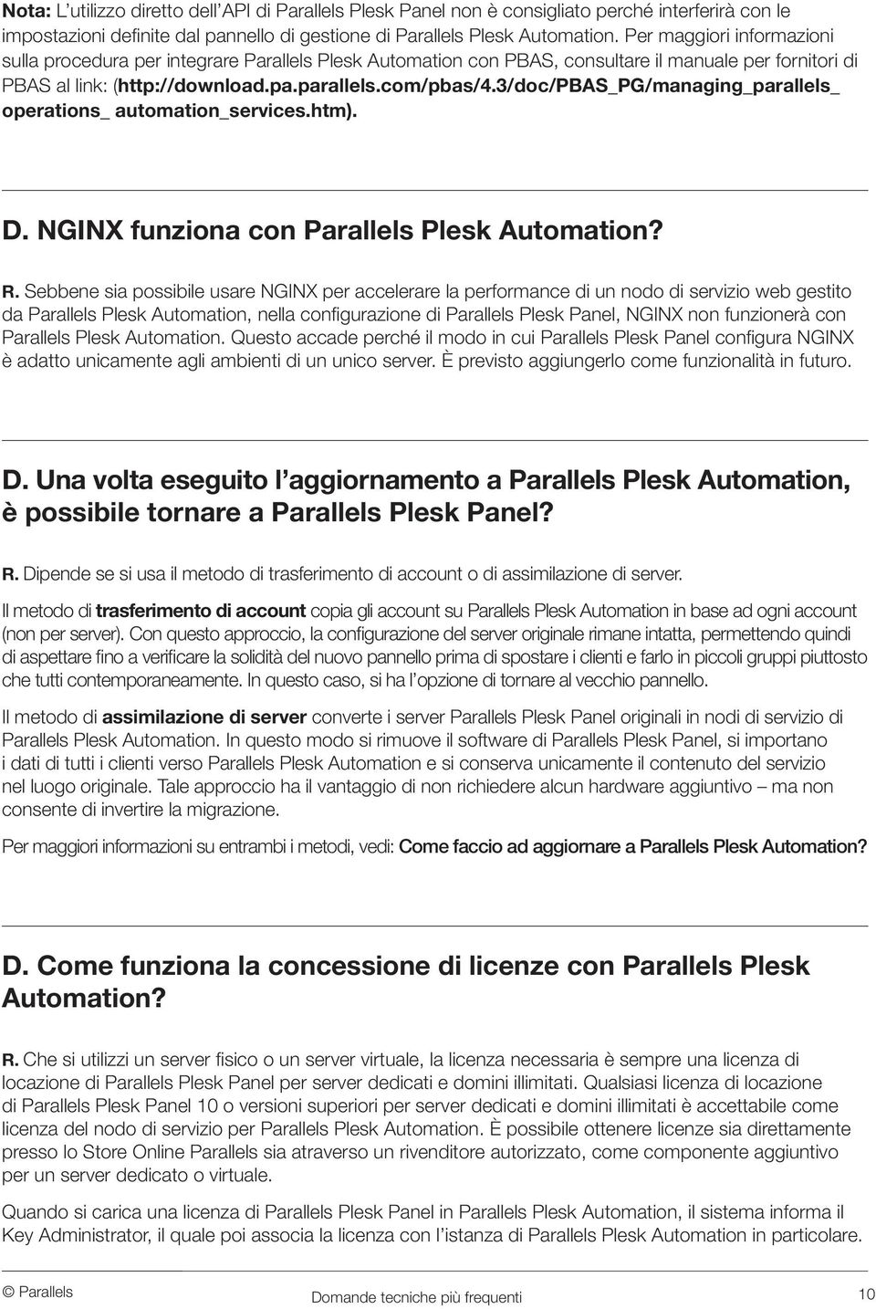 3/doc/pbas_pg/managing_parallels_ operations_ automation_services.htm). D. NGINX funziona con Parallels Plesk Automation? R.