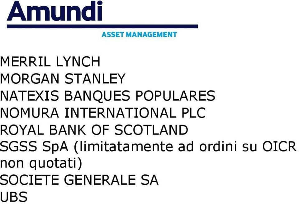 BANK OF SCOTLAND SGSS SpA (limitatamente ad