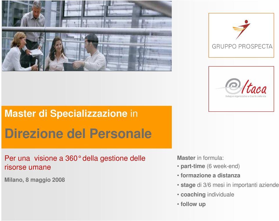 2008 Master in formula: part-time (6 week-end) formazione a