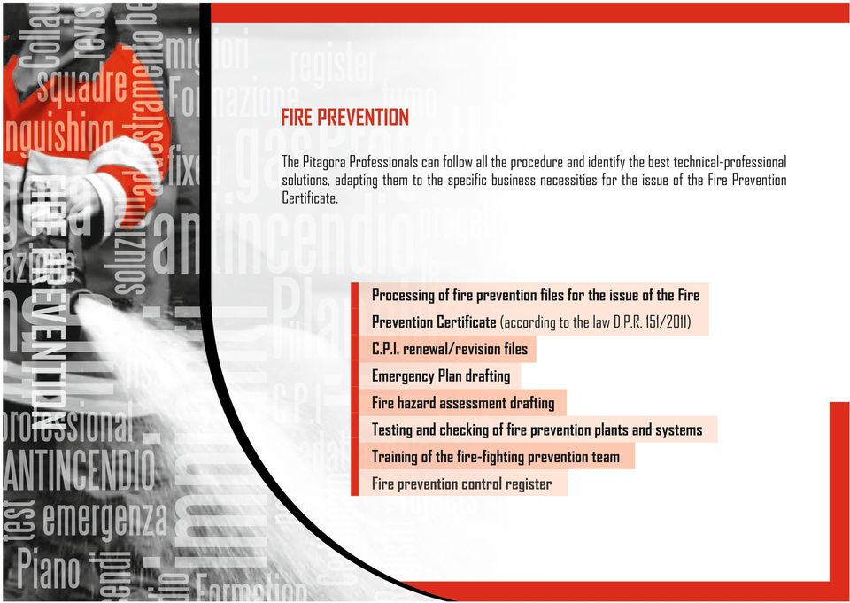 Processing of fire prevention files for the issue of the Fire Prevention Certificate (according to the law D.P.R. 151/2011) C.P.I.