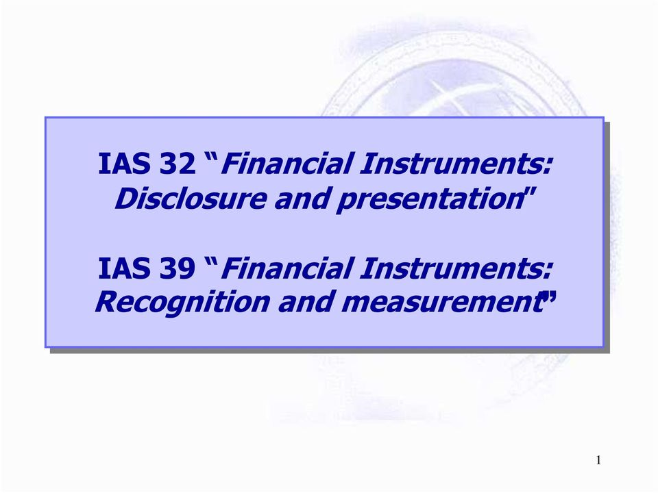 IAS 39 Financial Instruments: