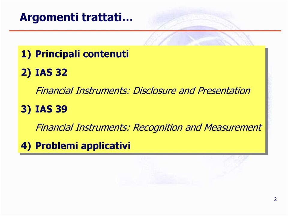 Presentation 3) 3) IAS 39 Financial Instruments: