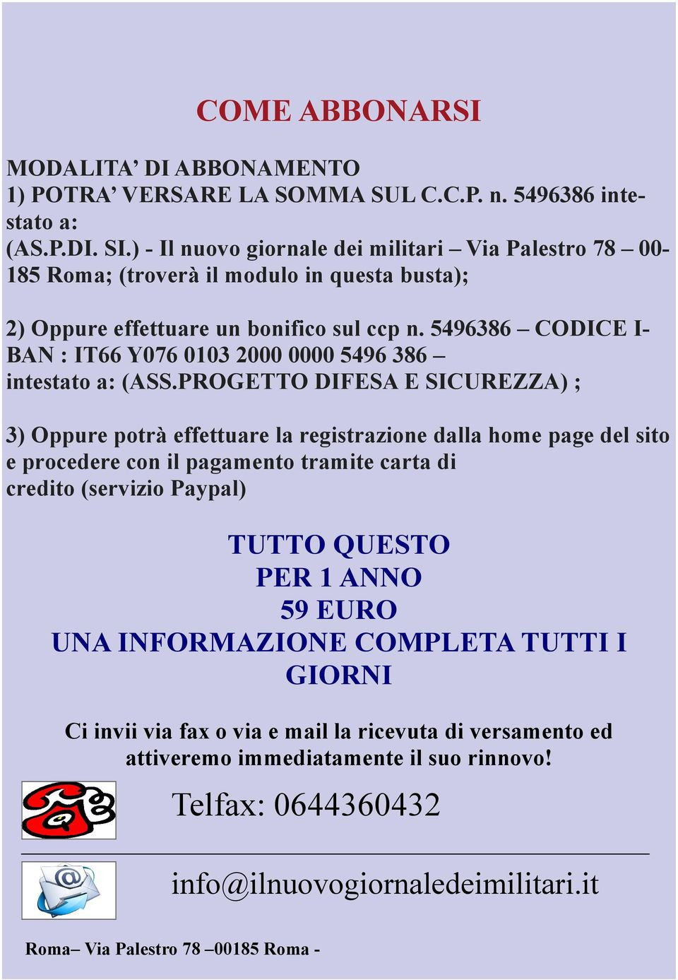 5496386 CODICE I- BAN : IT66 Y076 0103 2000 0000 5496 386 intestato a: (ASS.