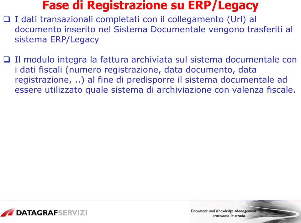 archiviata sul sistema documentale con i dati fiscali (numero registrazione, data documento, data