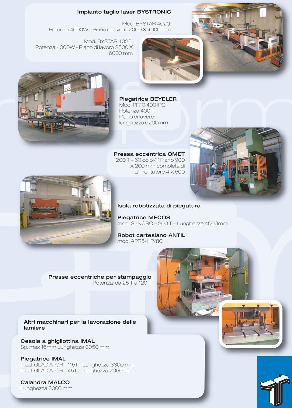 Piegatrice MECOS mod. SYNCRO 200 T Lunghezza 4000mm Robot cartesiano ANTIL mod.