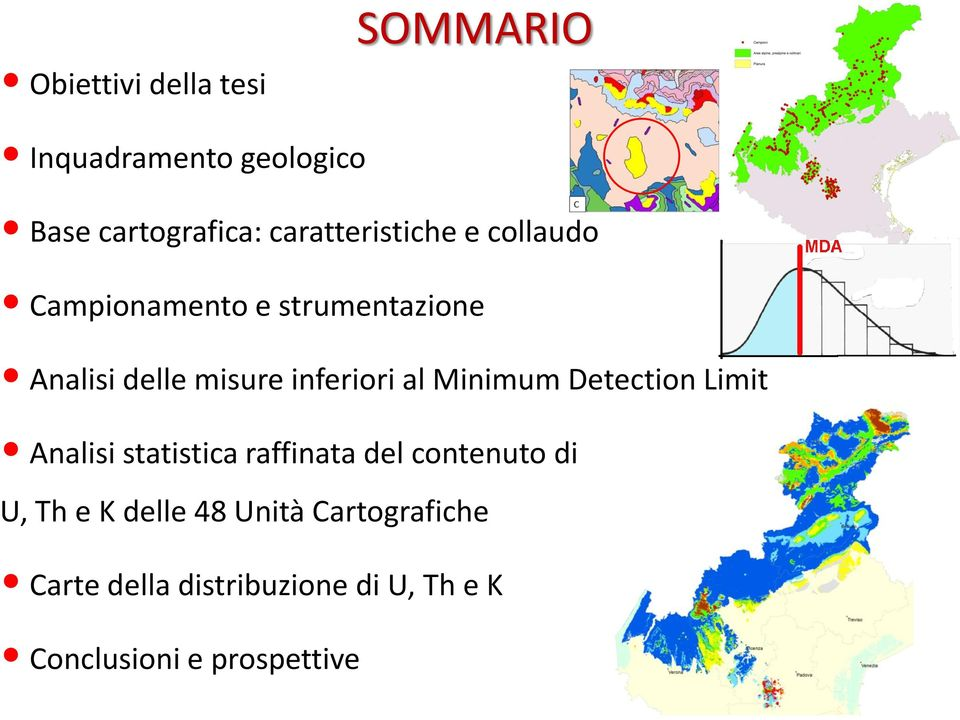 inferiori al Minimum Detection Limit Analisi statistica raffinata del contenuto di