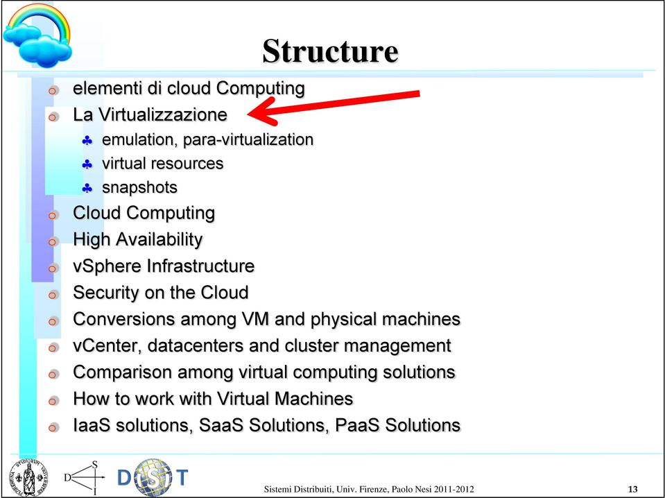 machines vcenter, datacenters and cluster management Comparison among virtual computing solutions How to work with
