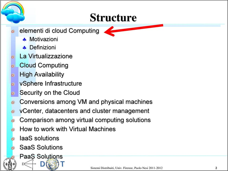 vcenter, datacenters and cluster management Comparison among virtual computing solutions How to work with