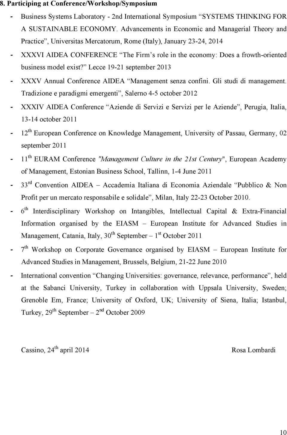 business model exist? Lecce 19-21 september 2013 XXXV Annual Conference AIDEA Management senza confini. Gli studi di management.
