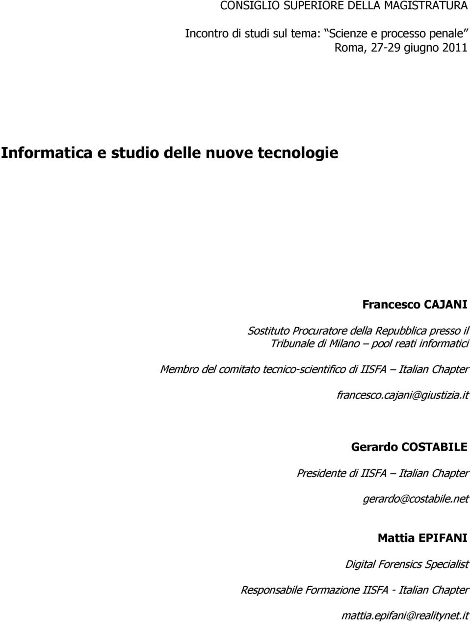 del comitato tecnico-scientifico di IISFA Italian Chapter francesco.cajani@giustizia.