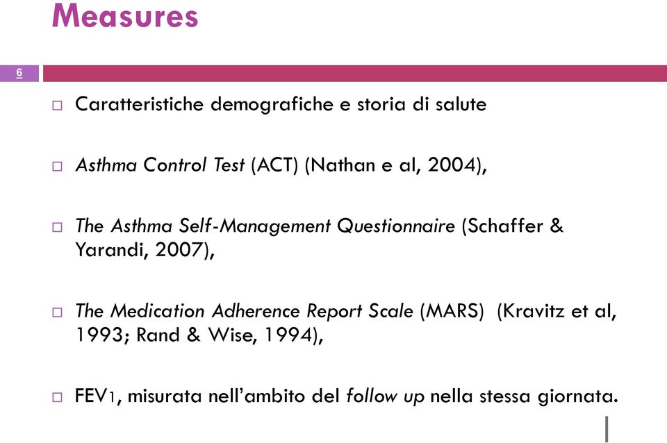Yarandi, 2007), The Medication Adherence Report Scale (MARS) (Kravitz et al,
