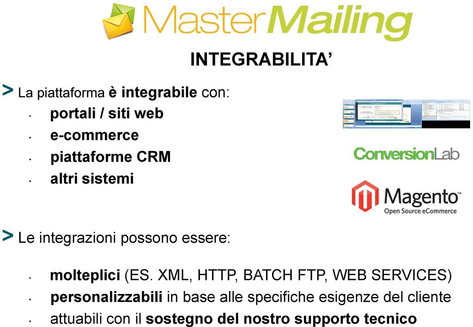 (ES. XML, HTTP, BATCH FTP, WEB SERVICES) personalizzabili in base alle