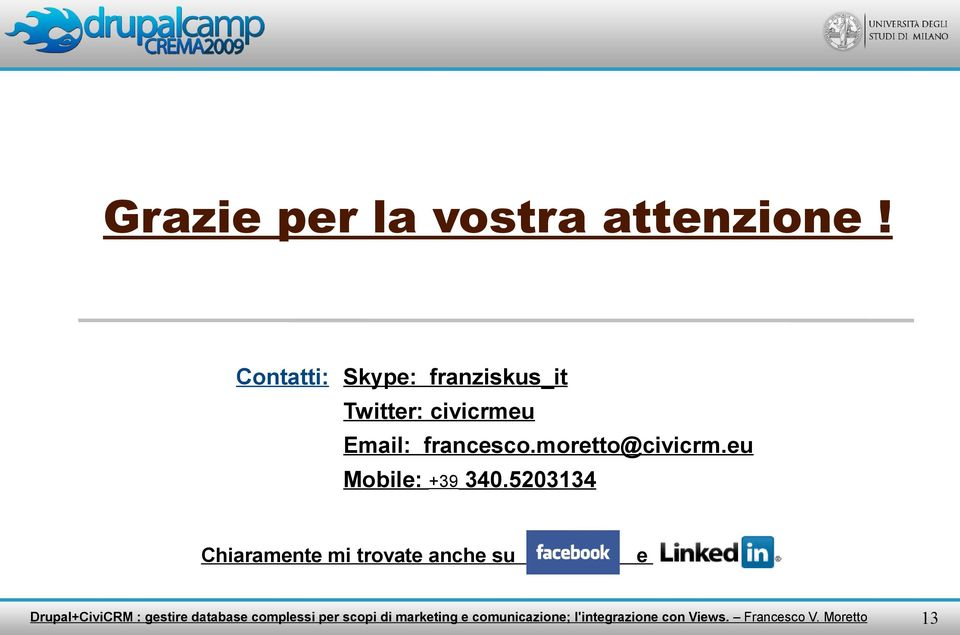 Email: francesco.moretto@civicrm.