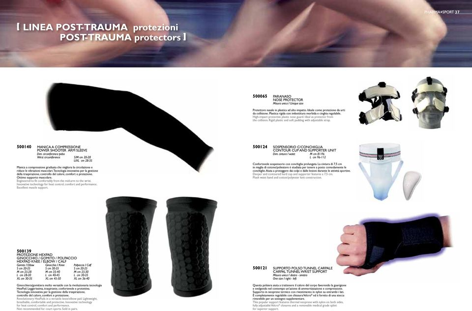 Rigid plastic and soft padding with adjustable strap. 500140 manica a COmPrESSiONE POWEr ShOOTEr arm SLEEVE Dim.