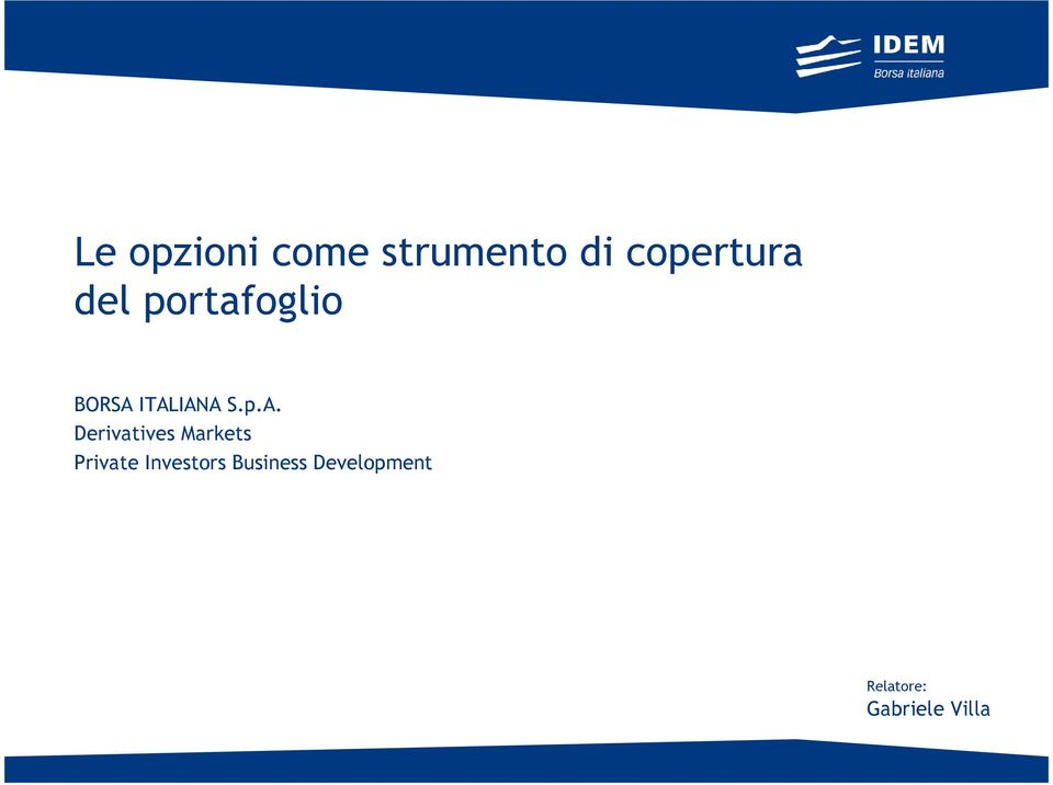 ITALIANA S.p.A. Derivatives Markets