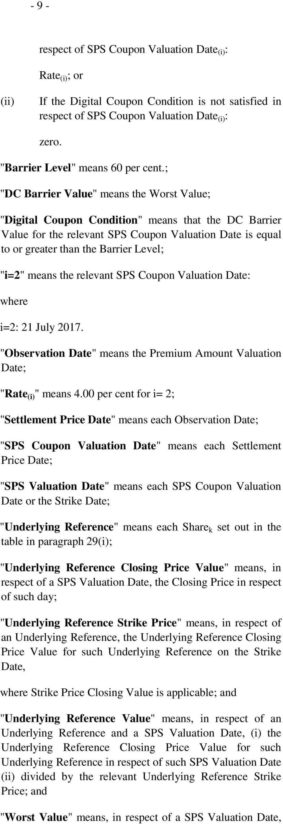 "; ""DC Barrier Value"" means the Worst Value; ""Digital Coupon Condition"" means that the DC Barrier Value for the relevant SPS Coupon Valuation Date is equal to or greater than the Barrier Level; ""i=2"""
