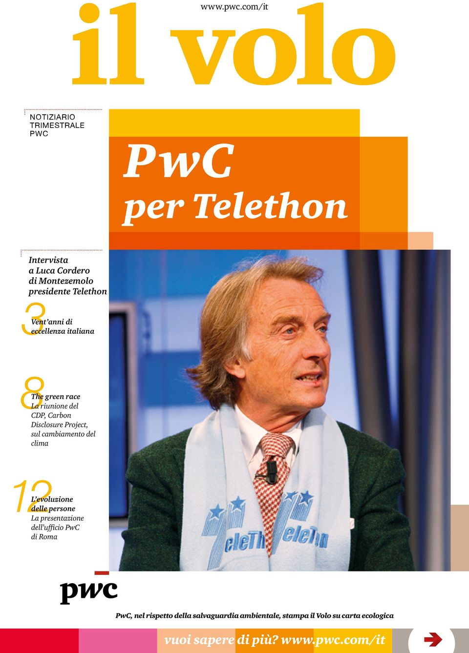 Telethon 3 Vent anni di eccellenza italiana 8The green race La riunione del CDP, Carbon Disclosure Project,