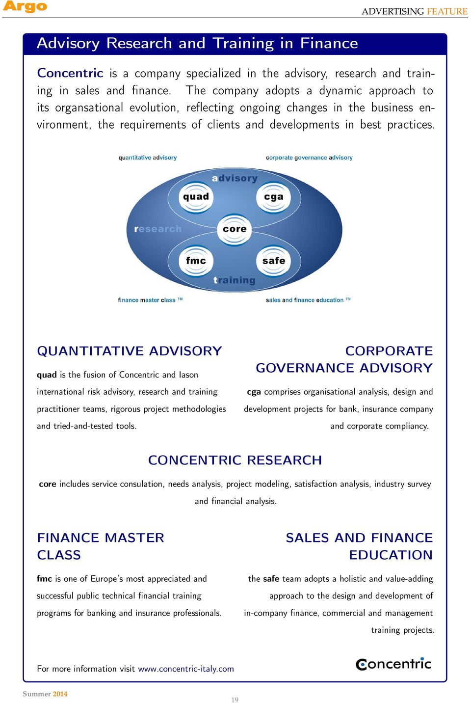 QUANTITATIVE ADVISORY quad is the fusion of Concentric and Iason international risk advisory, research and training practitioner teams, rigorous project methodologies and tried-and-tested tools.