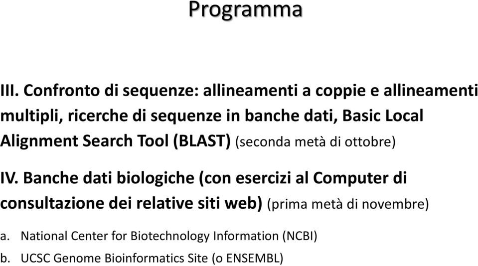 dati, Basic Local Alignment Search Tool (BLAST) (seconda metà di ottobre) IV.