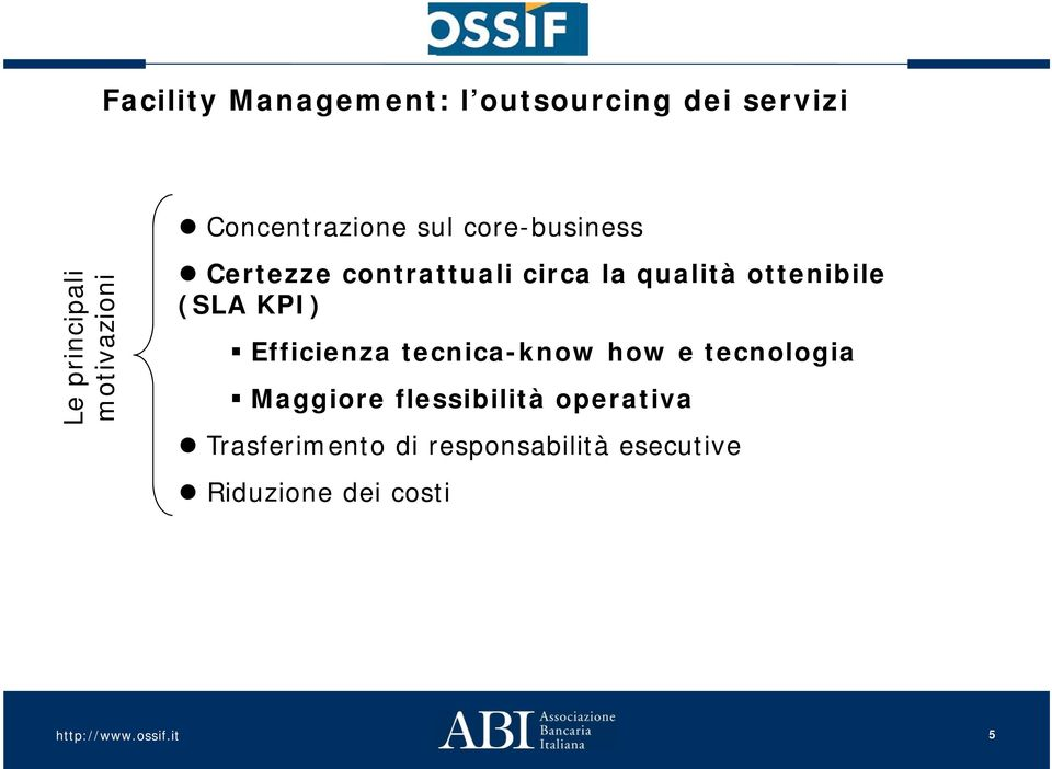 qualità ottenibile (SLA KPI) Efficienza tecnica-know how e tecnologia
