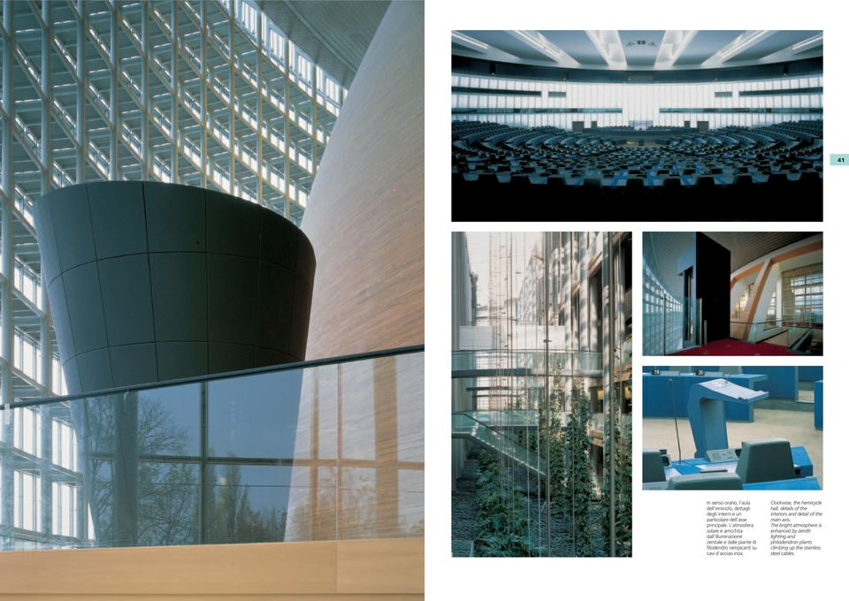 d acciao inox. Clockwise, the hemicycle hall, details of the interiors and detail of the main axis.
