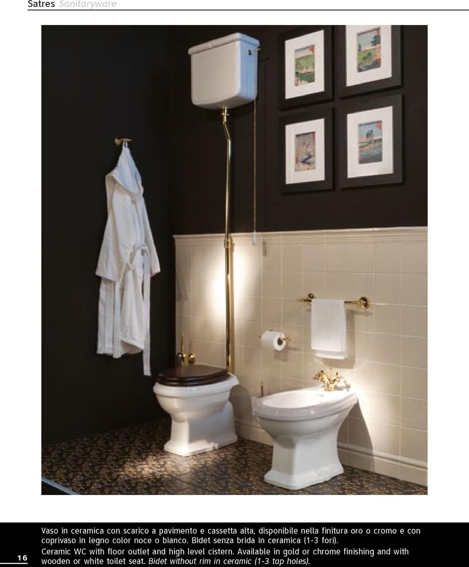 Bidet senza brida in ceramica (1-3 fori). Ceramic WC with floor outlet and high level cistern.