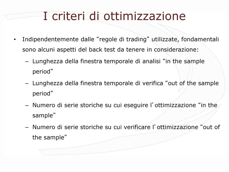 period Lunghezza della finestra temporale di verifica out of the sample period Numero di serie storiche su cui
