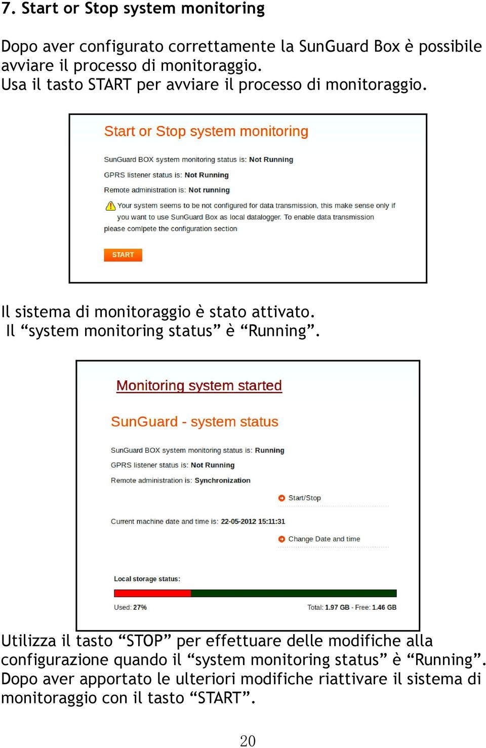 Il system monitoring status è Running.