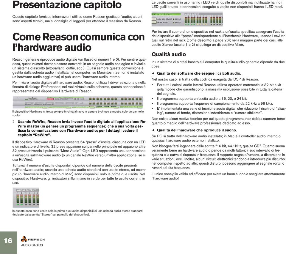 Come Reason comunica con l hardware audio Reason genera e riproduce audio digitale (un flusso di numeri 1 e 0).