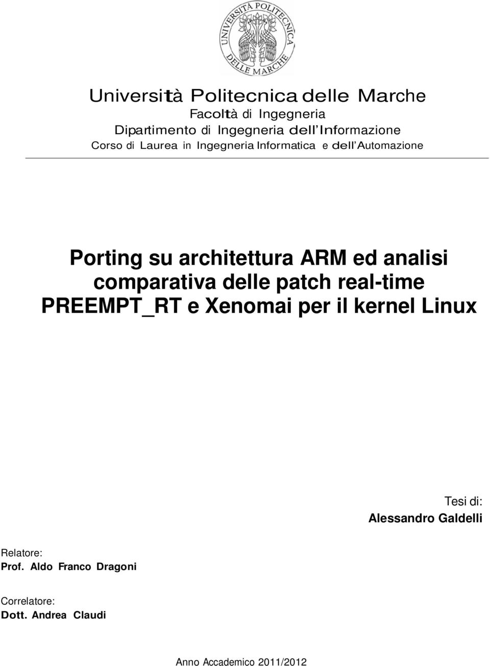 ARM ed analisi comparativa delle patch real-time PREEMPT_RT e Xenomai per il kernel Linux Tesi di: