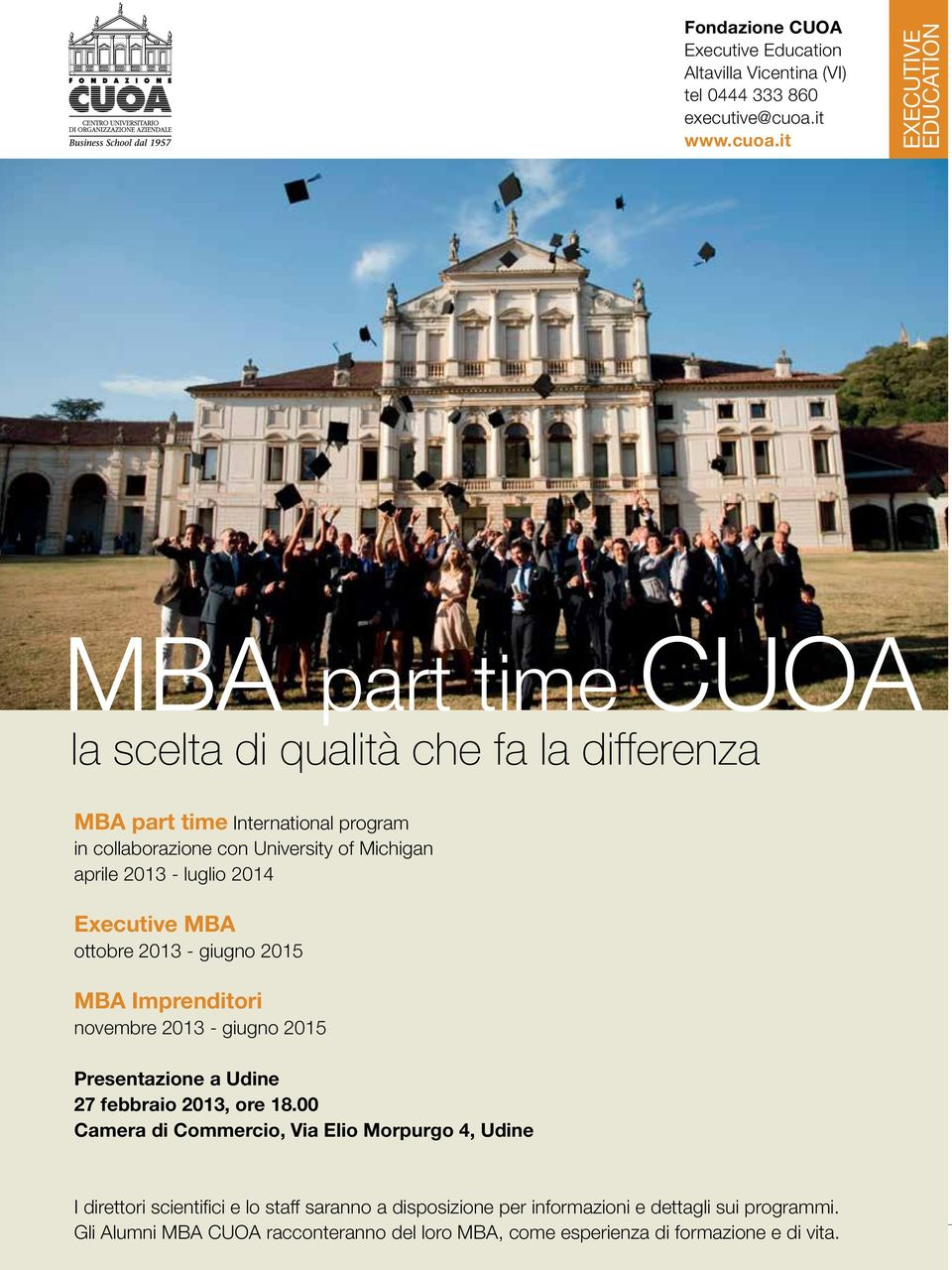 it EXECUTIVE EdUCaTIon MBA part time CUOA la scelta di qualità che fa la differenza MBA part time International program in collaborazione con University of Michigan