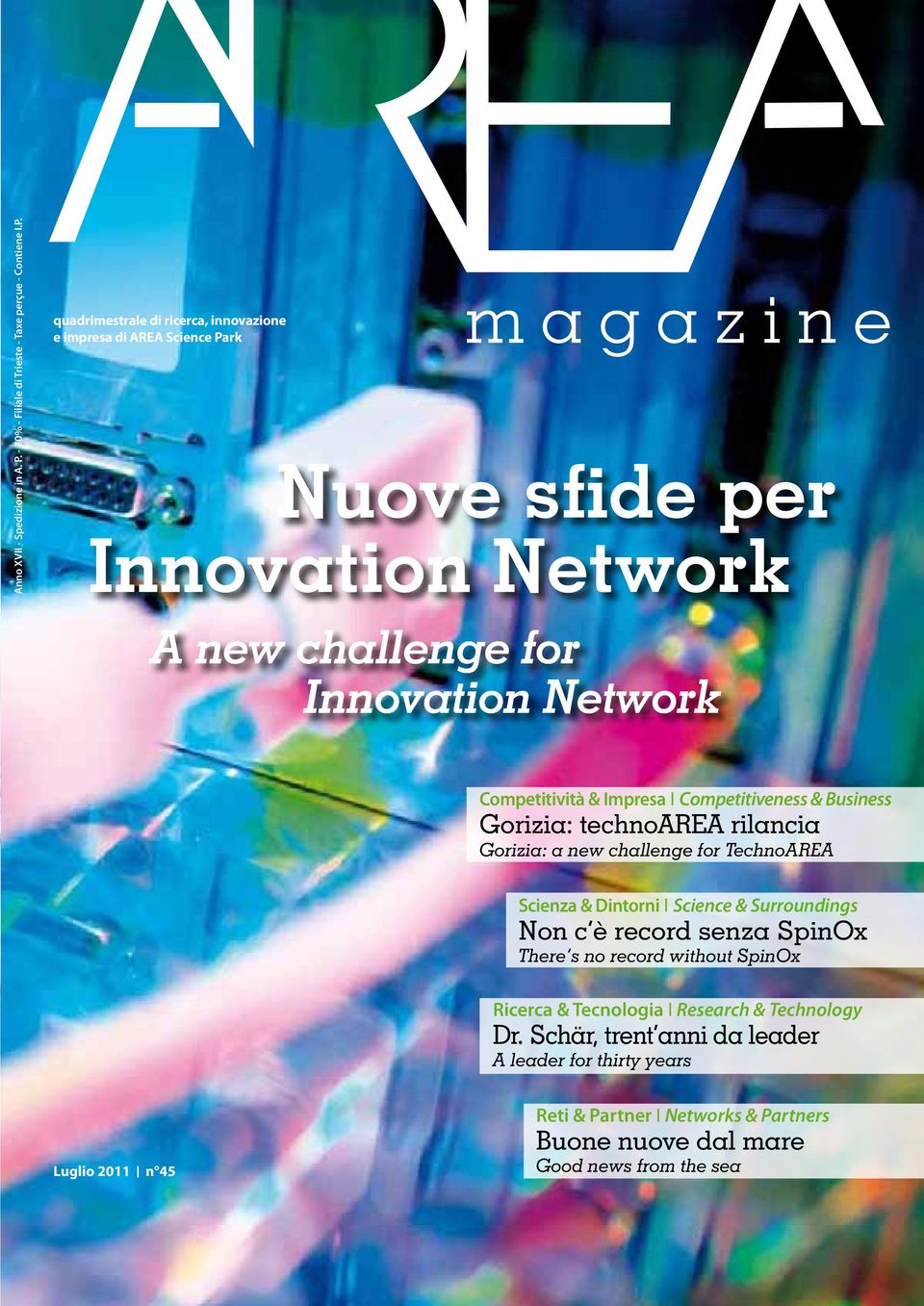 quadrimestrale di ricerca, innovazione e impresa di AREA Science Park Nuove sfide per Innovation Network A new challenge for Innovation Network Competitività &