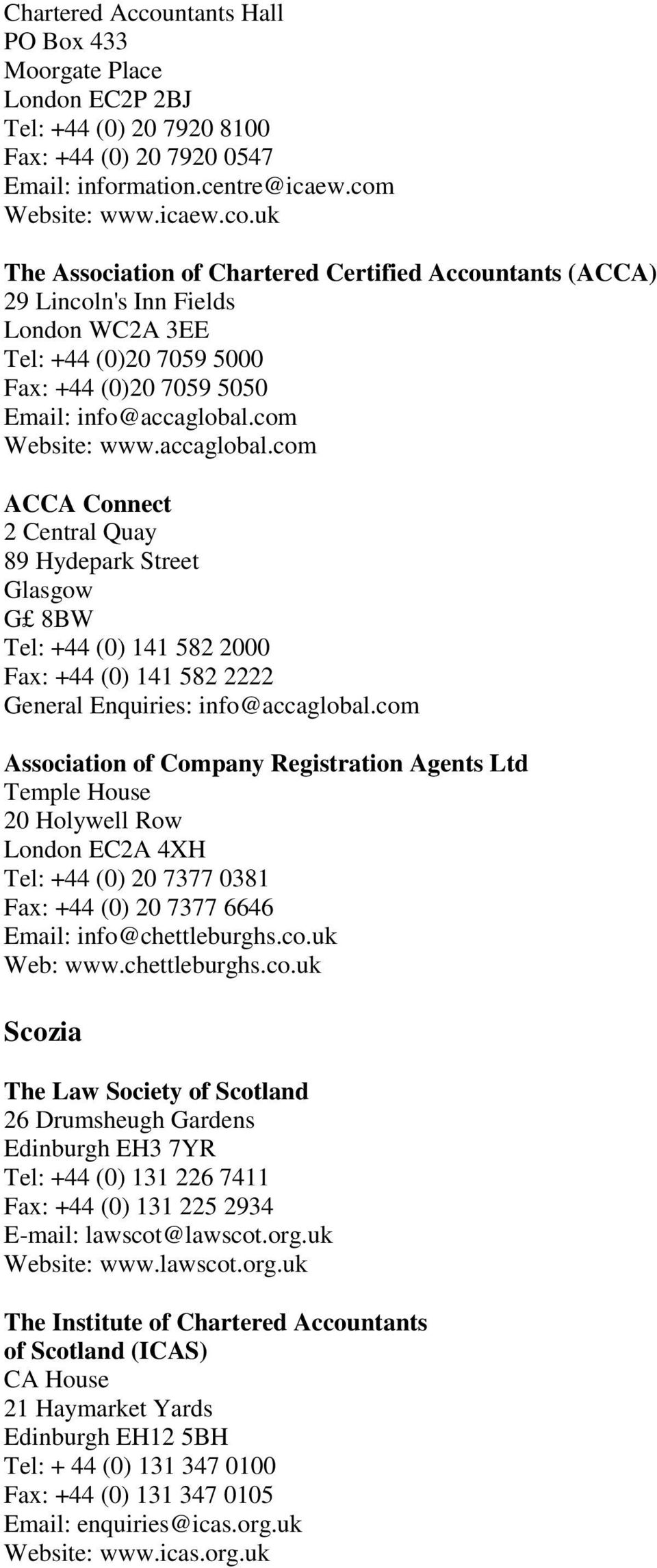 com Association of Company Registration Agents Ltd Temple House 20 Holywell Row London EC2A 4XH Tel: +44 (0) 20 7377 0381 Fax: +44 (0) 20 7377 6646 Email: info@chettleburghs.co.uk Web: www.