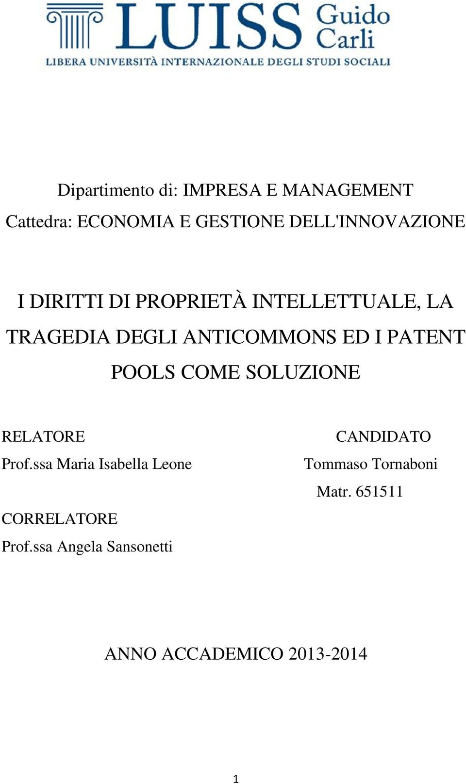 ANTICOMMONS ED I PATENT POOLS COME SOLUZIONE RELATORE Prof.