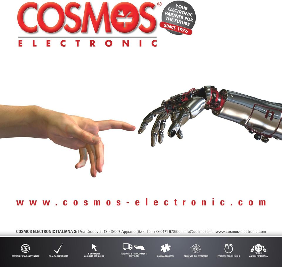 +39 0471 670600 info@cosmosel.it www.cosmos-electronic.