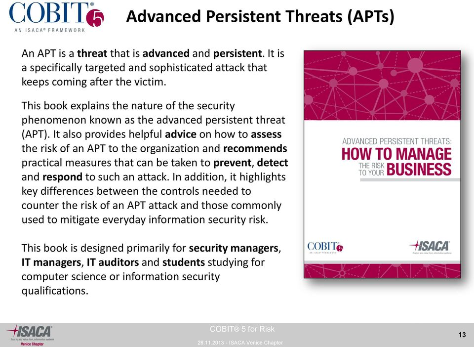 It also provides helpful advice on how to assess the risk of an APT to the organization and recommends practical measures that can be taken to prevent, detect and respond to such an attack.