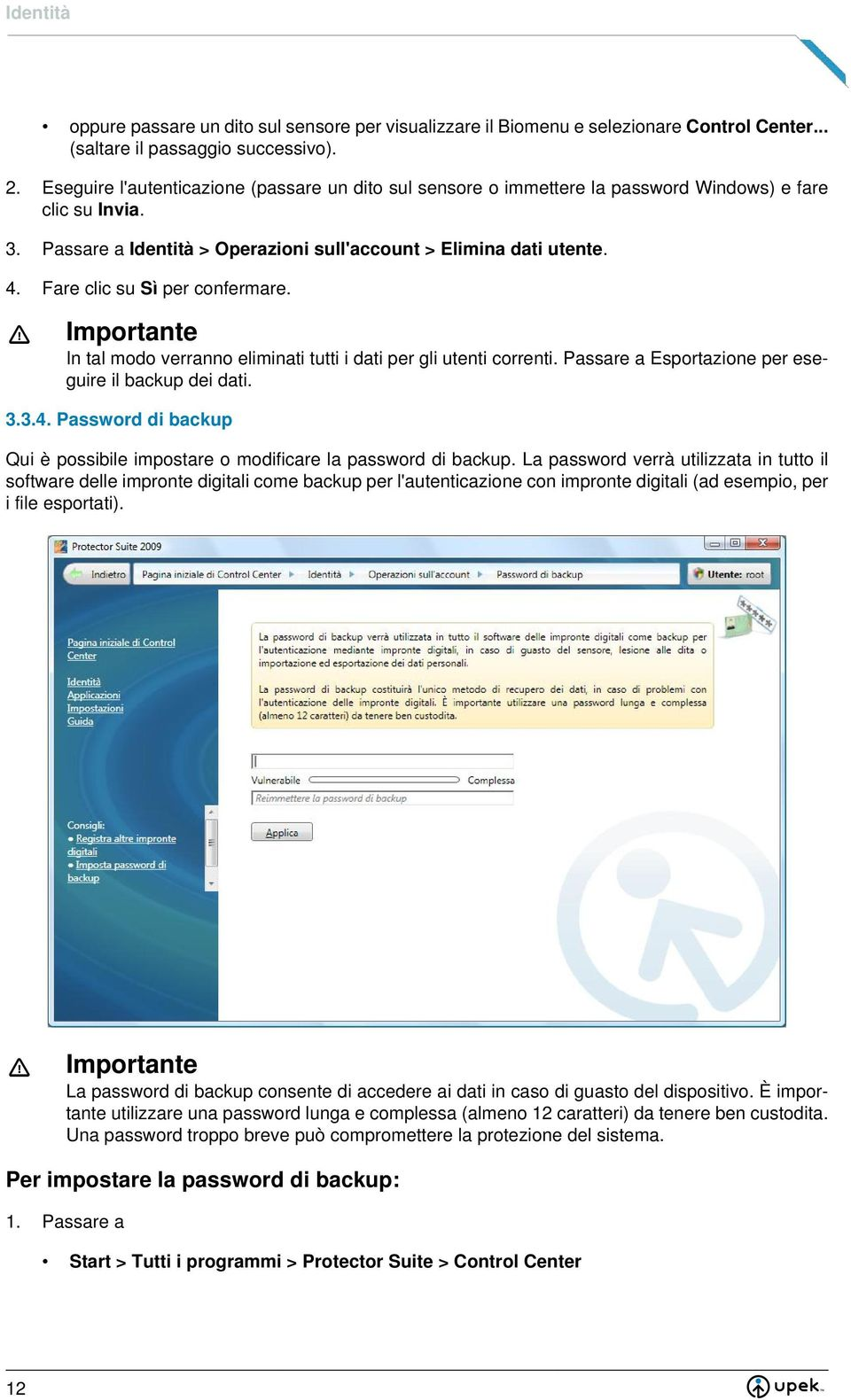 Password di backup Qui è possibile impostare o modificare la password di backup.