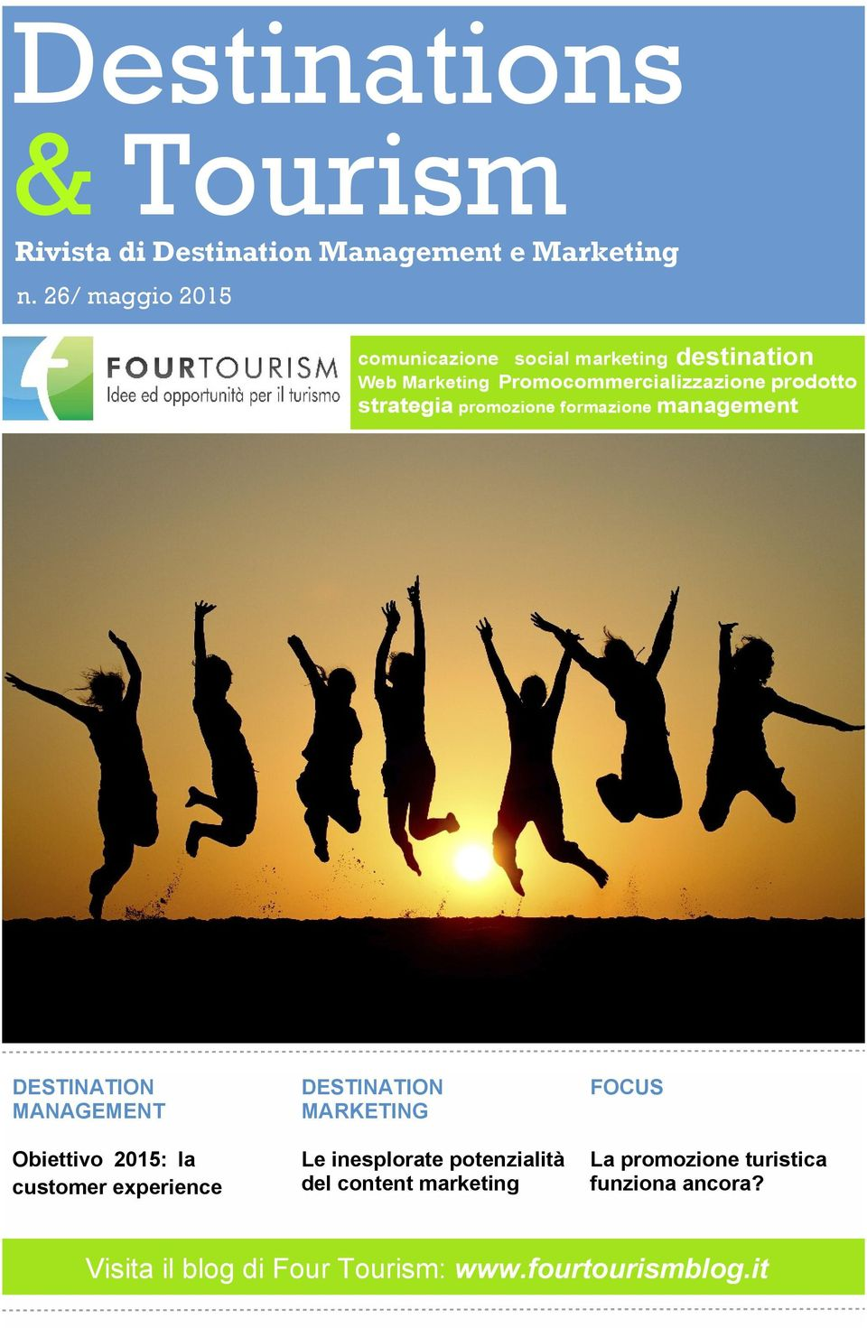 strategia promozione formazione management DESTINATION MANAGEMENT Obiettivo 2015: la customer experience