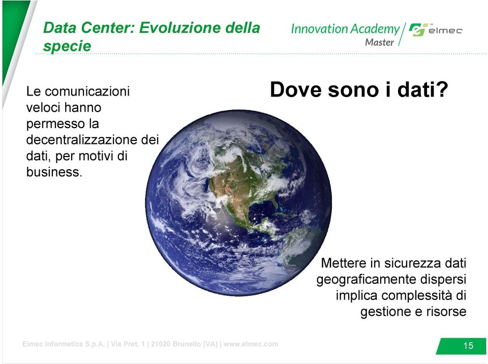 business. Dove sono i dati?